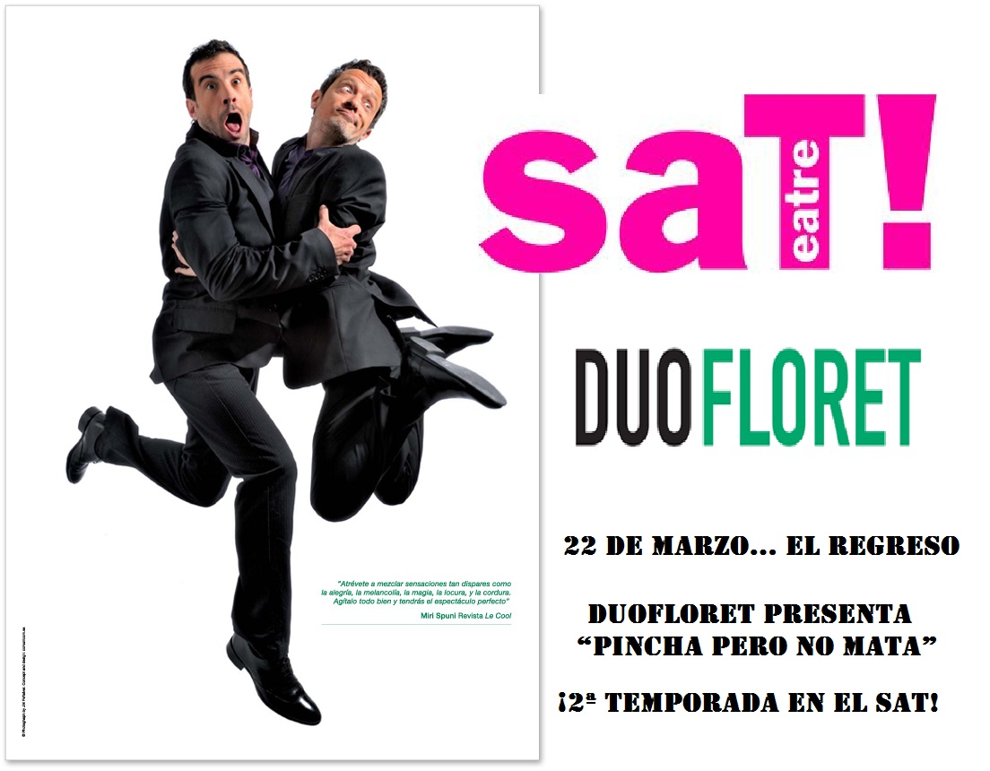 PINCHA PERO NO MATA, DUO FLORET TEATRO ARGENTO MADE IN CAT